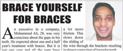 Brace yourself for braces. (Bombay Times, June, 2009)