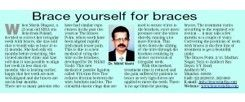 Brace yourself for braces. (Bombay Times, July, 2009)